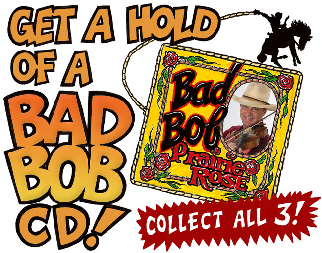 Get a Bad Bob CD -  collect all three!